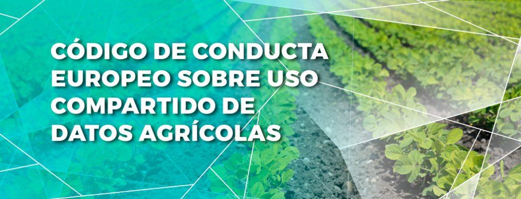 Código de Conducta Europeo sobre el uso compartido de datos agrícolas